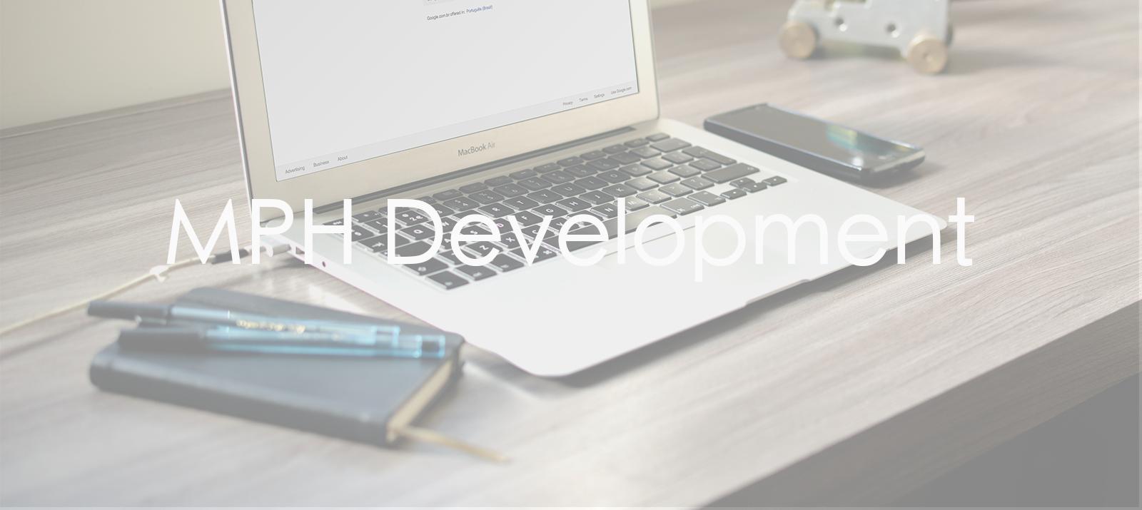 MPH Development